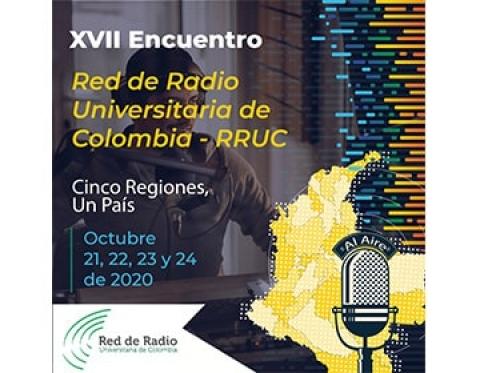 Cinco regiones, un país, XVII Encuentro de la Red de Radio Universitaria de Colombia