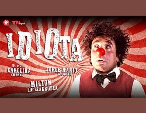 'El Idiota' último mes en TN Digital, la Sala virtual del Teatro Nacional